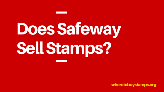 Does Safeway Sell Stamps