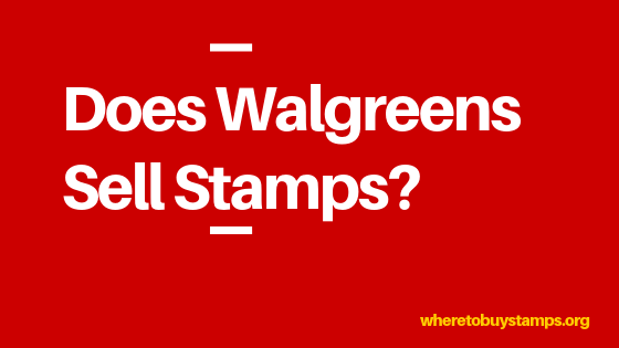 Does Walgreens Sell Stamps
